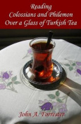 Reading Colossians and Philemon Over a Glass of Turkish Tea