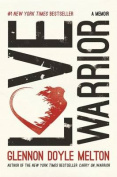Love Warrior: A Memoir