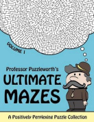 Professor Puzzleworth's Ultimate Mazes