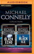 Michael Connelly - Harry Bosch Collection (Books 1 & 2)  : The Black Echo, the Black Ice  [Audio]
