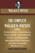 The Complete Wallace D. Wattles
