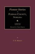 Pioneer Stories of Furnas County, Nebraska