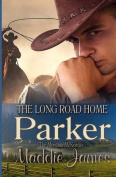 Parker: The Long Road Home