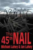 The 45th Nail
