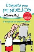 Etiqueta Para Pendejos [Spanish]