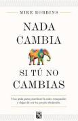 NADA Cambia Si Tu No Cambias [Spanish]