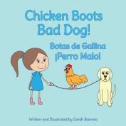 Chicken Boots: Bad Dog!: Botas de Gallina [Spanish]