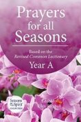 Prayers for All Seasons (Year A)