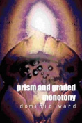 Prism and Graded Monotony