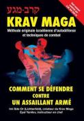 Krav-Maga: Comment Se Defendre Contre Un Assaillant Arme [FRE]