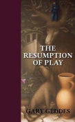 The Resumption of Play