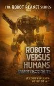 Robots Versus Humans