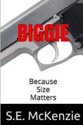 Biggie: Because Size Matters