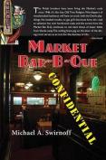 Market Bar-B-Que Confidential
