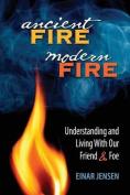 Ancient Fire, Modern Fire