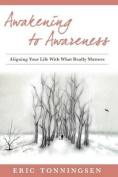 Awakening to Awareness