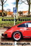 Severely Savant