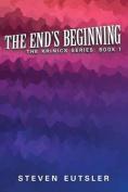 The End's Beginning - Krinics Series