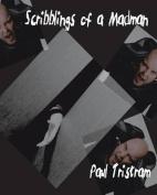 Scribblings of a Madman