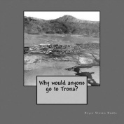 Why Would Anyone Go to Trona?