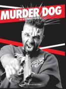 Murder Dog the Interviews Vol. 1