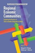 Regional Economic Communities. Exploring the Process of Socio-Economic Integration in Africa