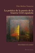 La Poaetica de La Poesaia de La Guerra Civil Espaanola [Spanish]