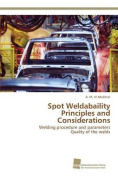 Spot Weldabaility Principles and Considerations