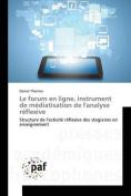 Le Forum En Ligne, Instrument de Mediatisation de L'Analyse Reflexive [FRE]