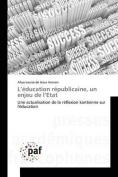 L'Education Republicaine, Un Enjeu de L'Etat [FRE]