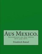 Aus Mexico. [GER]