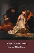 Reinas Martires [Spanish]