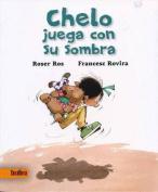 Chelo Juega Con Su Sombra [Spanish]