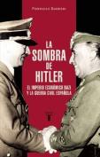 La Sombra de Hitler / El Imperio Nazi y La Guerra Civil Espanola [Spanish]