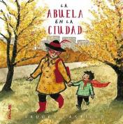 La Abuela en la Ciudad [Spanish]