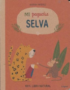 Mi Pequena Selva [Board book] [Spanish]