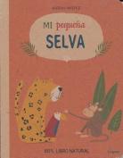 Mi Pequena Selva [Board Book] [Spanish]