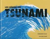 Los Heroes del Tsunami [Spanish]