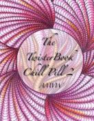 Twister Book Chill Pill 2