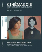 Cinema&Cie. International Film Studies Journal: Archives in Human Pain