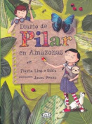 Diario de Pilar En Amazonas [Spanish]