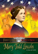 Mary Todd Lincoln (First Ladies