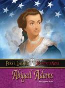 Abigail Adams (First Ladies