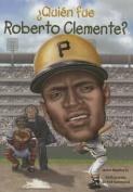 Quien Fue Roberto Clemente?