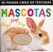Mi Primer Libro de Texturas Mascotas [Board book] [Spanish]