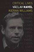 Vaclav Havel (Critical Lives)