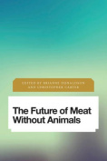 The Future of Meat Without Animals (Future Perfect