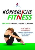 Korperliche Fitness XBX Plan fur Frauen, Taglich 12 Minuten [GER]
