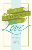 B & H Publishing Group 75252 Bulletin - Our Celebration Of Love
