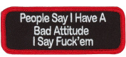 People Say I Have a BAD Attitude Funny Morale Patch By Patch World